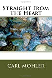 Straight from the Heart, Carl Mohler, 1499782764