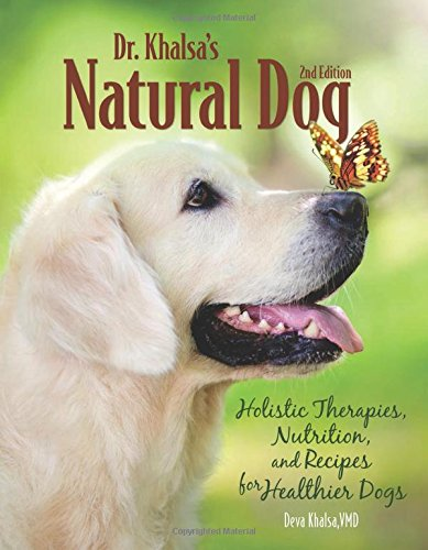 [Dr. Khalsa's Natural Dog: Holistic Therapies, Nutrition, and Recipes for Healthier Dogs] (Natural Dog Care)