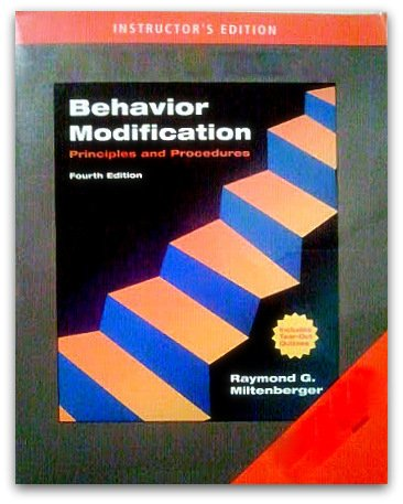 Behavior Modification Principles and Procedures (Fourth Instructor's Edition)