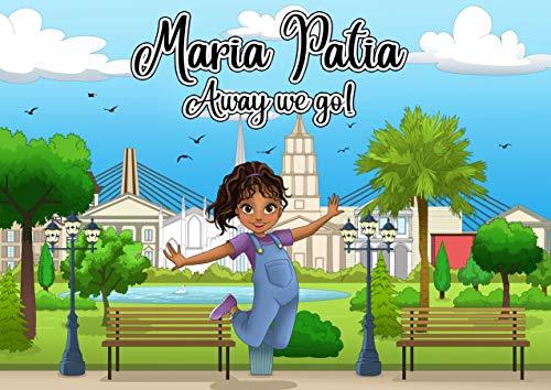 Maria Patia: Away We Go! by [Grant, Lisa]