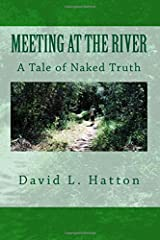 Meeting at the River: A Tale of Naked Truth Paperback