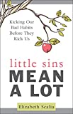 #6: Little Sins Mean a Lot: Kicking Our Bad Habits Before They Kick Us