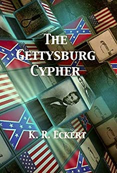 The Gettysburg Cypher: A Novel (The History Hunters Book 2) by [Eckert, K. R.]
