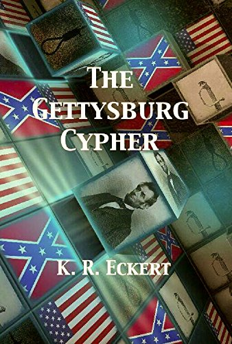 The Gettysburg Cypher by K.R. Eckert ebook deal