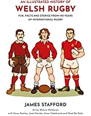 An Illustrated History of Welsh Rugby: Fun, Facts and Stories from 140 Years of International Rugby