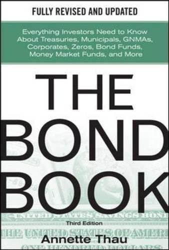 the-bond-book-third-edition-everything-investors-need-to-know-about-treasuries-municipals-gnmas-corp