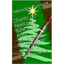 Chants de Noël pour flûte à bec, flûte traversière ou hautbois et piano: Niveau facile (French Edition)