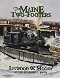 img - for The Maine Two-Footers by Linwood Moody (1998-01-01) book / textbook / text book