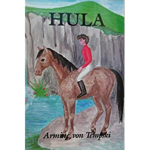 Hula, a Romance of Hawaii Armine von Tempski