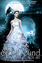 The Spellbound Box Set: 7 Fantasy stories including Vampires, Werewolves, Steam Punk, Magic, Romance, Blood Feuds, Alphas, Medieval Queens, Celtic Myths, Time Travel, and More!
