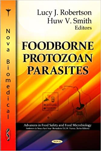 FOODBORNE PARASITIC PROTOZOA (Advances in Food Safety and Food Microbiology)