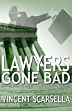 img - for Lawyers Gone Bad (Volume 1) book / textbook / text book