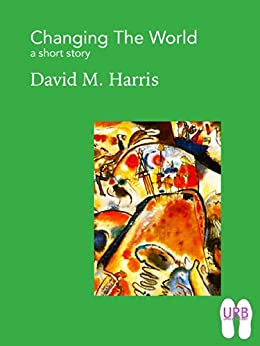 Changing the World: a short story (Soles Series of Stories Book 3) (English Edition) por [Harris, David M.]