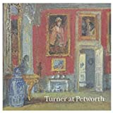 Turner at Petworth, David Blayney Brown and Christopher Rowell, 1854374133