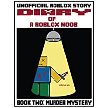Diary of a Roblox Noob: Murder Mystery (Roblox Noob Diaries Book 2)