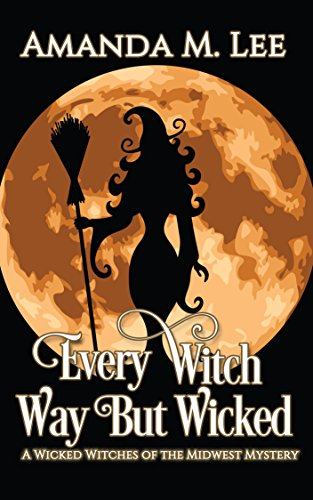 Wicked Witch Funny - Every Witch Way But Wicked (Wicked Witches of the Midwest Book 2)