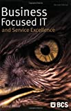 Business Focused It and Service Excellence, Miller, David, 1902505883