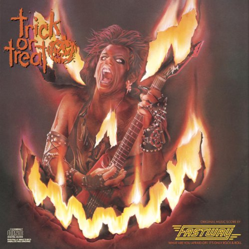 (Trick Or Treat - Original Motion Picture Soundtrack Featuring Fastway)