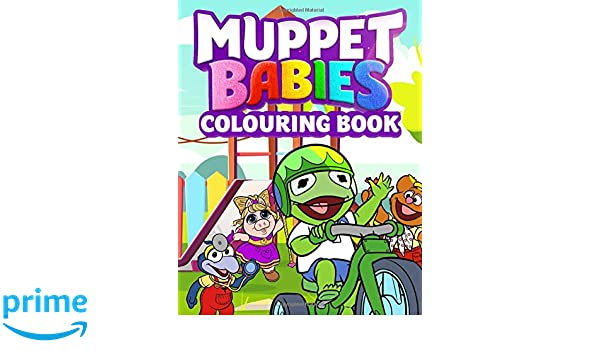 Muppet Babies Colouring Book: Great Activity Book to Color ...