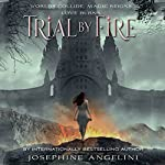 Trial by Fire: The Worldwalker Trilogy, Book 1 | Josephine Angelini