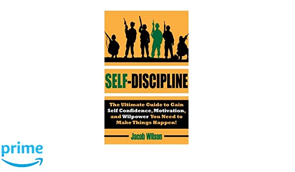 Self-Discipline: The Ultimate Guide to Gain Self Confidence ...