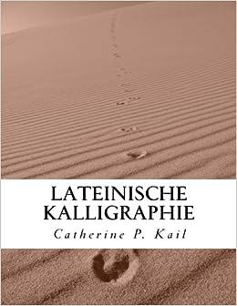 Lateinische Kalligraphie: Volume 1