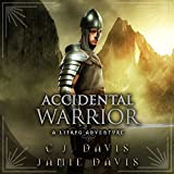 Accidental Warrior: LitRPG Accidental Traveler Adventure, Book 2