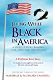 Living While Black in America: A Story of Hurt, Bigotry, Love, Hate, and Forgiveness