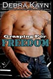Grasping for Freedom, Debra Kayn, 1497504317