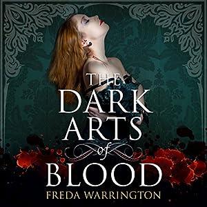 The Dark Arts of Blood Audiobook