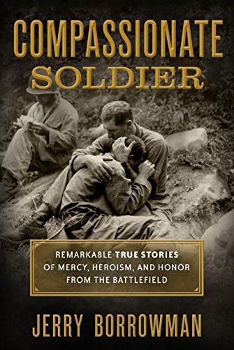 Image of Compassionate Soldier: Remarkable True Stories of Mercy, Heroism, and Honor from the Battlefield