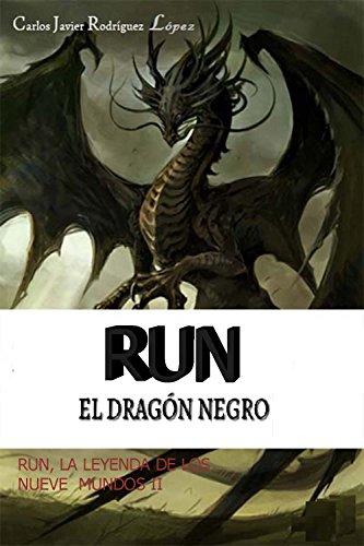 Descargar Libro Run, El Dragón Negro Carlos Javier Rodríguez López