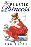 The Plastic Princess, Bob Guess, 0595528406