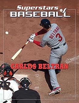 Carlos Beltran Superstars Of Baseball