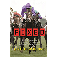 Fixed: Cheating, Doping, Rape and Murder – The Inside Track on Australia's Racing Industry