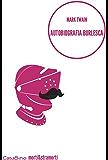 Autobiografia Burlesca : (e altre storie)