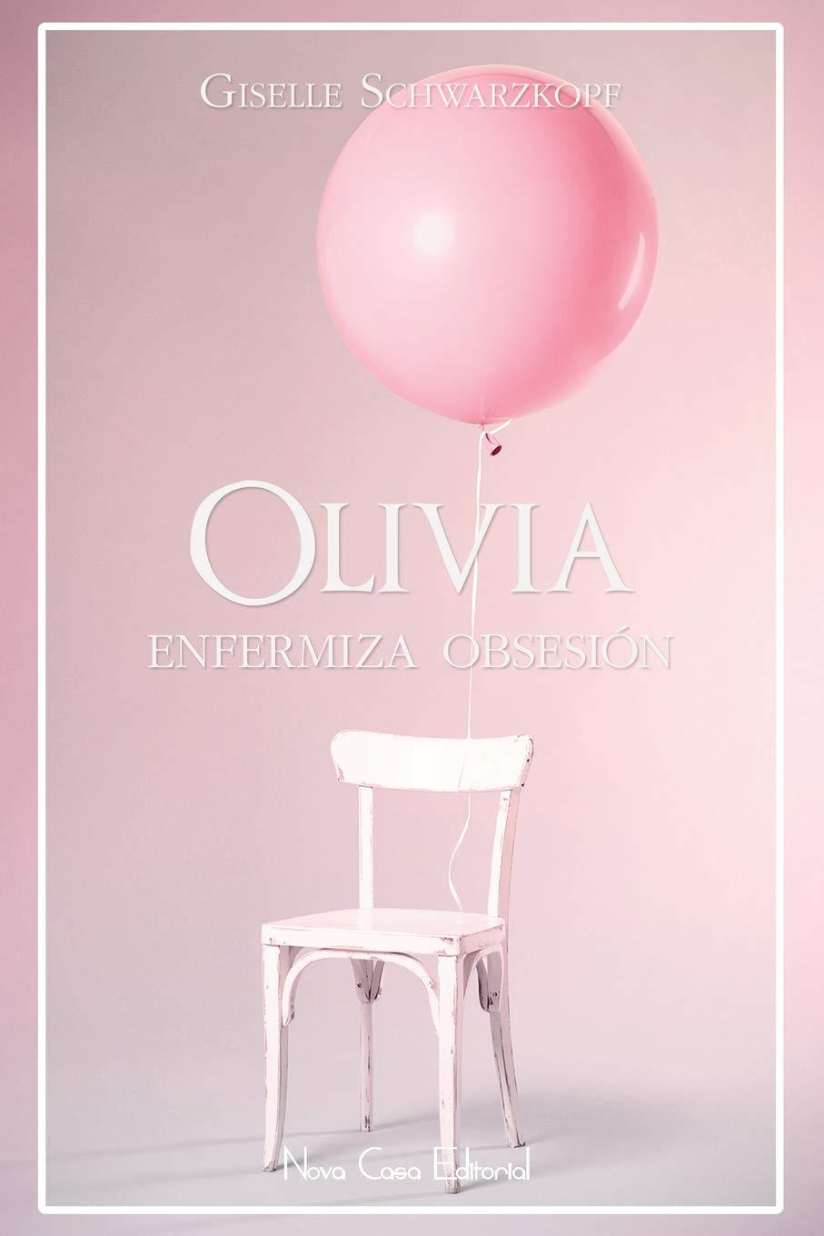 Olivia (Spanish Edition): Giselle Schwarzkopf: 9788416942596: Amazon.com: Books