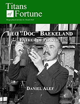 Leo Doc Baekeland: Father of Plastic (Titans of Fortune)