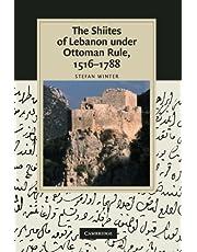 The Shiites of Lebanon under Ottoman Rule, 1516–1788