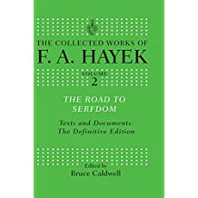 The Road to Serfdom: Text and Documents: The Definitive Edition (The Collected Works of F.A. Hayek Book 2)