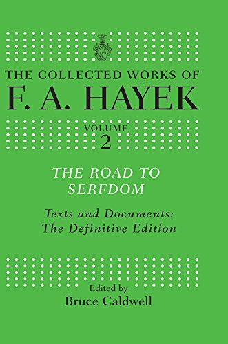 The Road to Serfdom: Text and Documents: The Definitive Edition (The Collected Works of F.A. Hayek Book 2) (English Edition)