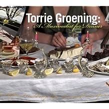 Torrie Groening: A Maxamilist for Dinner