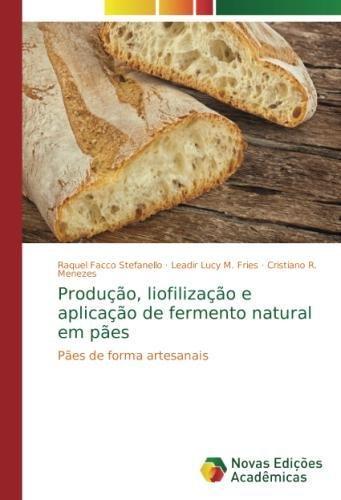 Produção, liofilização e aplicação de fermento natural em pães: Pães de forma artesanais