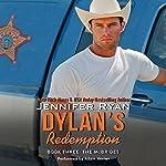 Dylan's Redemption: The McBrides, Book 3   Jennifer Ryan
