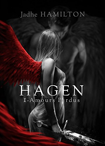 Hagen: 1. Amours Perdus (French Edition)