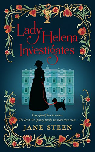 Lady Helena Investigates: Book One of the Scott-De Quincy Mysteries by [Steen, Jane]