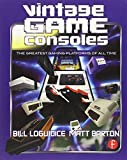 img - for Vintage Game Consoles: An Inside Look at Apple, Atari, Commodore, Nintendo, and the Greatest Gaming Platforms of All Time book / textbook / text book