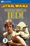I Want to Be a Jedi (Dk Readers Level 3: Star Wars)