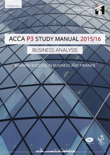 ACCA P3 Business Analysis Study Manual Text: For Exams Until June 2016