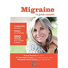 Migraine, le guide complet (French Edition)